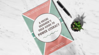 A Social Designer's Field Guide to Power Literacy